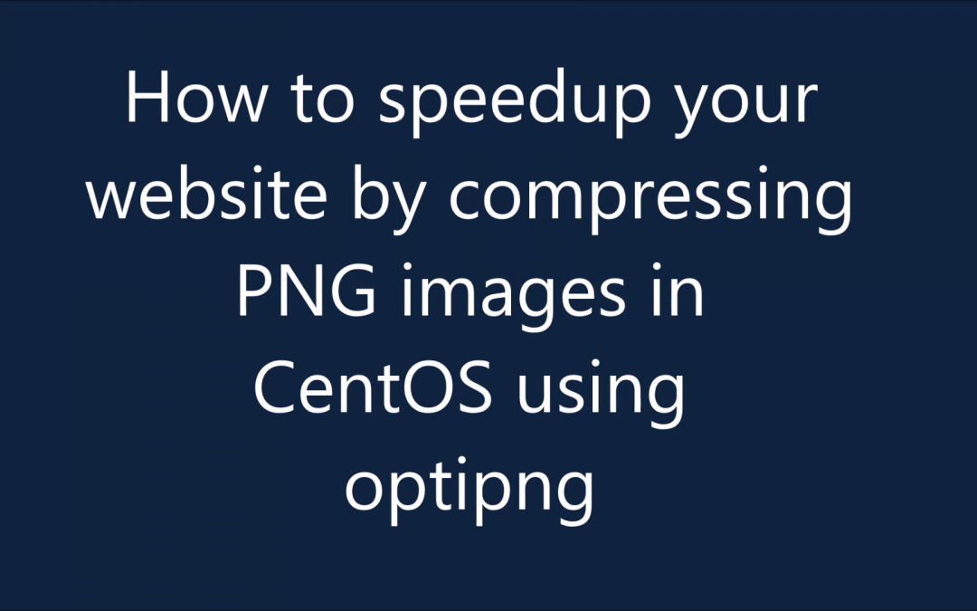 Make your website faster by compressing png images in Linux with optipng
