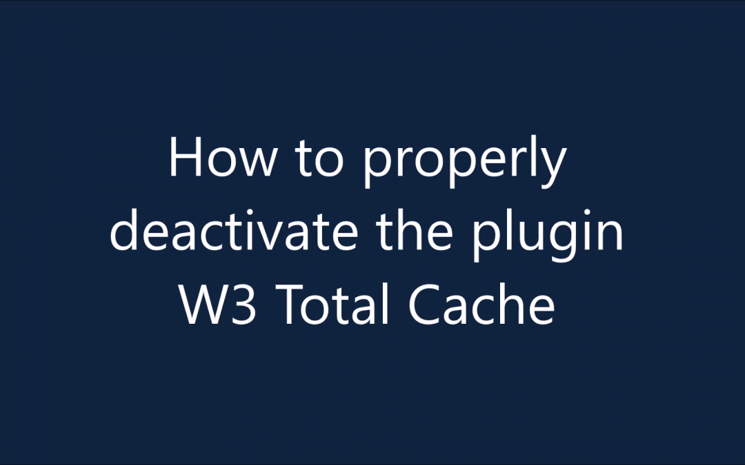 Deactivating W3 Total Cache on your WordPress site step by step